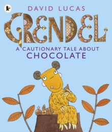 Grendel: A Cautionary Tale About Chocolate, Paperback Book