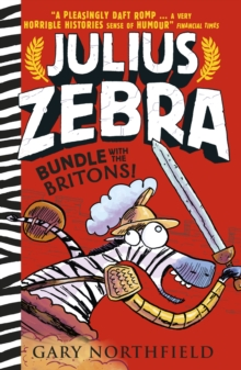 Julius Zebra: Bundle with the Britons, Hardback Book