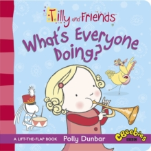 Tilly and Friends: What's Everyone Doing?, Board book Book