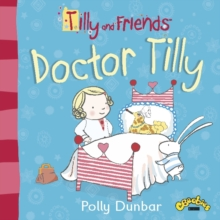 Tilly and Friends: Doctor Tilly, Paperback Book