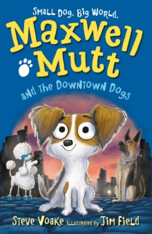 Maxwell Mutt and the Downtown Dogs, Paperback Book