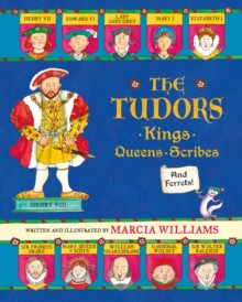 The Tudors : Kings, Queens, Scribes and Ferrets!, Hardback Book