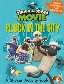 Shaun the Sheep Movie - Flock in the City Sticker Activity Book, Paperback Book