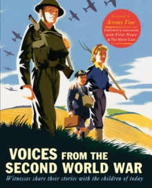 Voices from the Second World War : Witnesses Share Their Stories with the Children of Today, Hardback Book