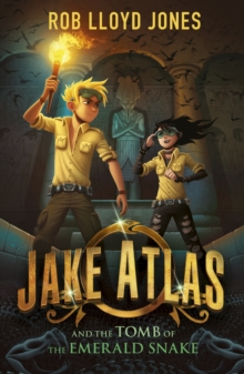 Jake Atlas and the Tomb of the Emerald Snake, Paperback Book