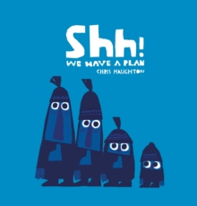 Shh! We Have a Plan, Board book Book