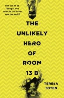 The Unlikely Hero of Room 13b, Paperback Book