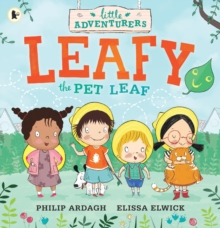 The Little Adventurers: Leafy the Pet Leaf, Paperback Book