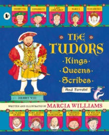 The Tudors : Kings, Queens, Scribes and Ferrets!, Paperback Book