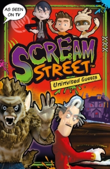 Scream Street: Uninvited Guests, Paperback Book