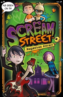 Scream Street: Negatives Attract, Paperback Book
