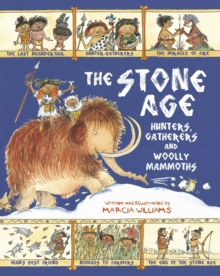 The Stone Age : Hunters, Gatherers and Woolly Mammoths, Hardback Book