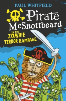 Pirate Mcsnottbeard in the Zombie Terror Rampage, Paperback Book