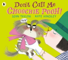 Don't Call Me Choochie Pooh!, Paperback Book