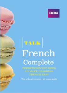Talk French Complete (Book/CD Pack) : Everything You Need to Make Learning French Easy, Mixed media product Book