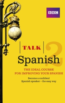 Talk Spanish 2 (Book/CD Pack) : The Ideal Course for Improving Your Spanish, Mixed media product Book