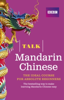 Talk Mandarin Chinese : The Ideal Chinese Course for Absolute Beginners, Mixed media product Book