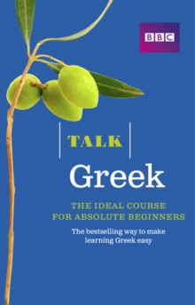 Talk Greek : The Ideal Greek Course for Absolute Beginners, Mixed media product Book
