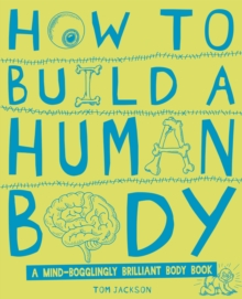 How to Build a Human Body, Hardback Book