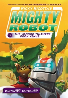 Ricky Ricotta's Mighty Robot vs the Voodoo Vultures from Venus, Paperback Book