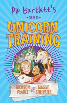 Pip Bartlett's Guide to Unicorn Training, Paperback Book
