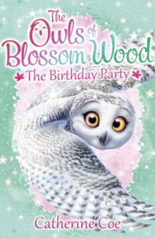 The Owls of Blossom Wood: The Birthday Party : 4, Paperback Book