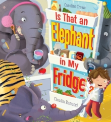 Is That an Elephant in My Fridge?, Paperback Book
