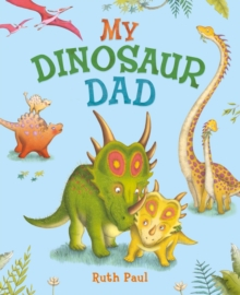My Dinosaur Dad, Paperback Book