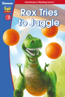 Toy Story: Rex Tries to Juggle : Level 3, Hardback Book
