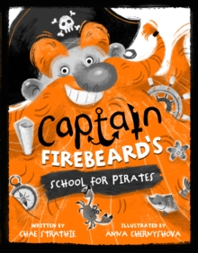 Captain Firebeard's School for Pirates, Paperback Book
