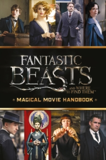 Fantastic Beasts and Where to Find Them: Magical Movie Handbook, Hardback Book