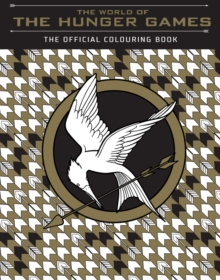 The World of the Hunger Games: The Official Colouring Book, Paperback Book