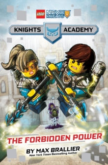 The Forbidden Power (LEGO Nexo Knights: Knights Academy #1), Hardback Book