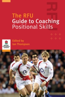 The RFU Guide to Coaching Positional Skills, Paperback Book