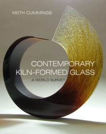 Contemporary Kiln-formed Glass, Hardback Book