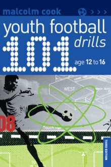 101 Youth Football Drills : Age 12 to 16, Paperback Book