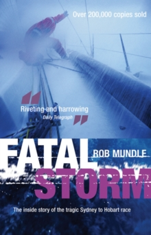 Fatal Storm : The Inside Story of the Tragic Sydney to Hobart Race, Paperback Book