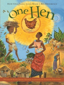 One Hen : How One Small Loan Made a Big Difference, Paperback Book