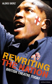 Rewriting the Nation : British Theatre Today, Paperback Book