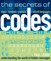 The Secrets of Codes : Understanding the World of Hidden Messages, Paperback Book