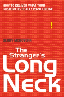The Stranger's Long Neck : How to Deliver What Your Customers Really Want Online, Paperback Book