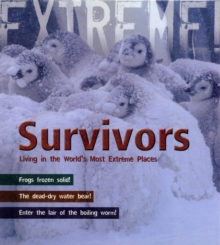 Survivors : Living in the World's Most Extreme Places, Paperback Book