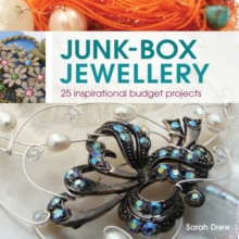 Junk-Box Jewellery : 25 Inspirational Budget Projects, Paperback Book