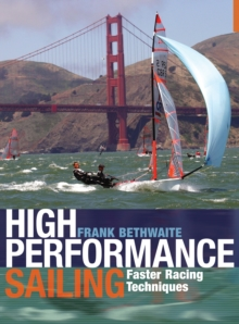 High Performance Sailing : Faster Racing Techniques, Paperback Book