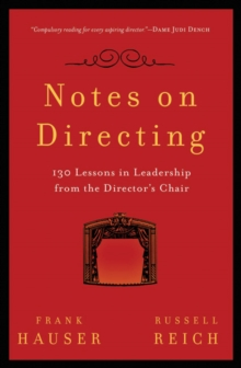 Notes on Directing : 130 Lessons in Leadership from the Director's Chair, Paperback Book