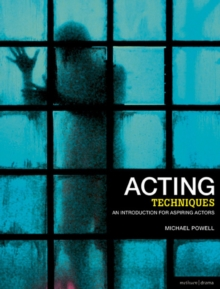 Acting Techniques : An Introduction for Aspiring Actors, Paperback Book