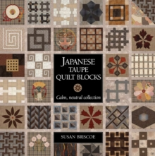 Japanese Taupe Quilt Blocks : Calm, Neutral Collection, Paperback Book