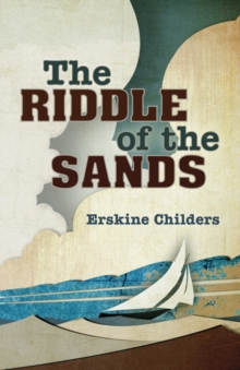 The Riddle of the Sands, Paperback Book