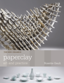 Paperclay : Art and Practice, Paperback Book
