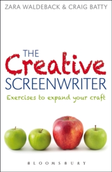 The Creative Screenwriter : Exercises to Expand Your Craft, Paperback Book